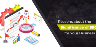 12 Reasons about the Significance of SEO for Your Business